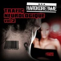 Hardkore & Âme présente 'Trafic neurologique Vol.2'