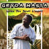 Geyda Masta 'Lyrics pou nouri l'esprit'