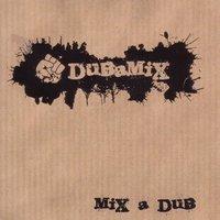 Téléchargez gratuitement l'album 'Mix a Dub' de Dubamix