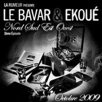 Le Bavar & Ekoué 'Nord sud est ouest' 2ème Episode en octobre 2009