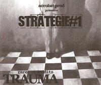 AcrobatProd présente 'Stratégie #1', rares et inédits de Trauma