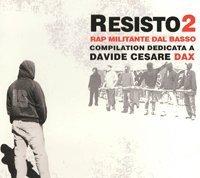 Resisto 2 - Rap militante dal basso
