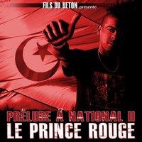 'Prélude à National II: Le prince rouge' de Fils du Béton