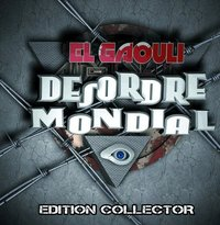 'Désordre mondial' d'El Gaouli disponible en édition collector le 08 novembre 2010