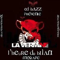 Ed Bazz présente la mixtape de La Vermine 'L'heure du bilan'