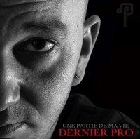 Troisième album de Dernier Pro 'Une partie de ma vie'