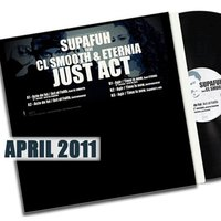 Maxi vinyl de Supafuh feat CL Smooth & Eternia 'Just Act' pour avril 2011