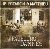 Sortie du CD 'Le faubourg des damnés' de JB L'Otarcik & Matthieu