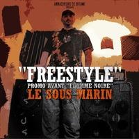 Mixtape 'Freestyle' du Sous Marin avant l'album 'Flamme noire'