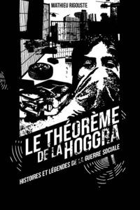 Sortie du roman de Mathieu Rigouste 'Le théorème de la hoggra - Histoires et légendes de la guerre sociale'