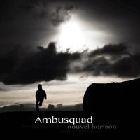 Les deux albums du groupe Ambusquad disponibles en libre téléchargement