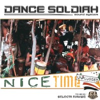 Nouvelle mixtape 'Nice Time Unplugged' du Dance Soldiah Sound