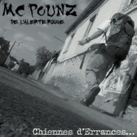 Maxi CD 'Chiennes d'errances...' de Mc Pounz (L'Alerte Rouge)