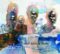Nouvel album de Zalem 'Seul dans la foule' disponible en CD