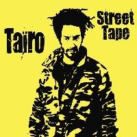 Street Tape de Taïro le 21 mai 2007