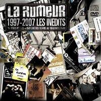 La Rumeur '1997-2007 Les inédits'