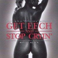 Nouvelle mixtape de Eech 'Get Eech and stop cryin'