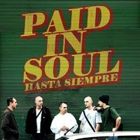 Hasta Siempre 'Paid in Soul'