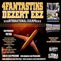 4Fantastiks feat Dezert Eez 'International champs'