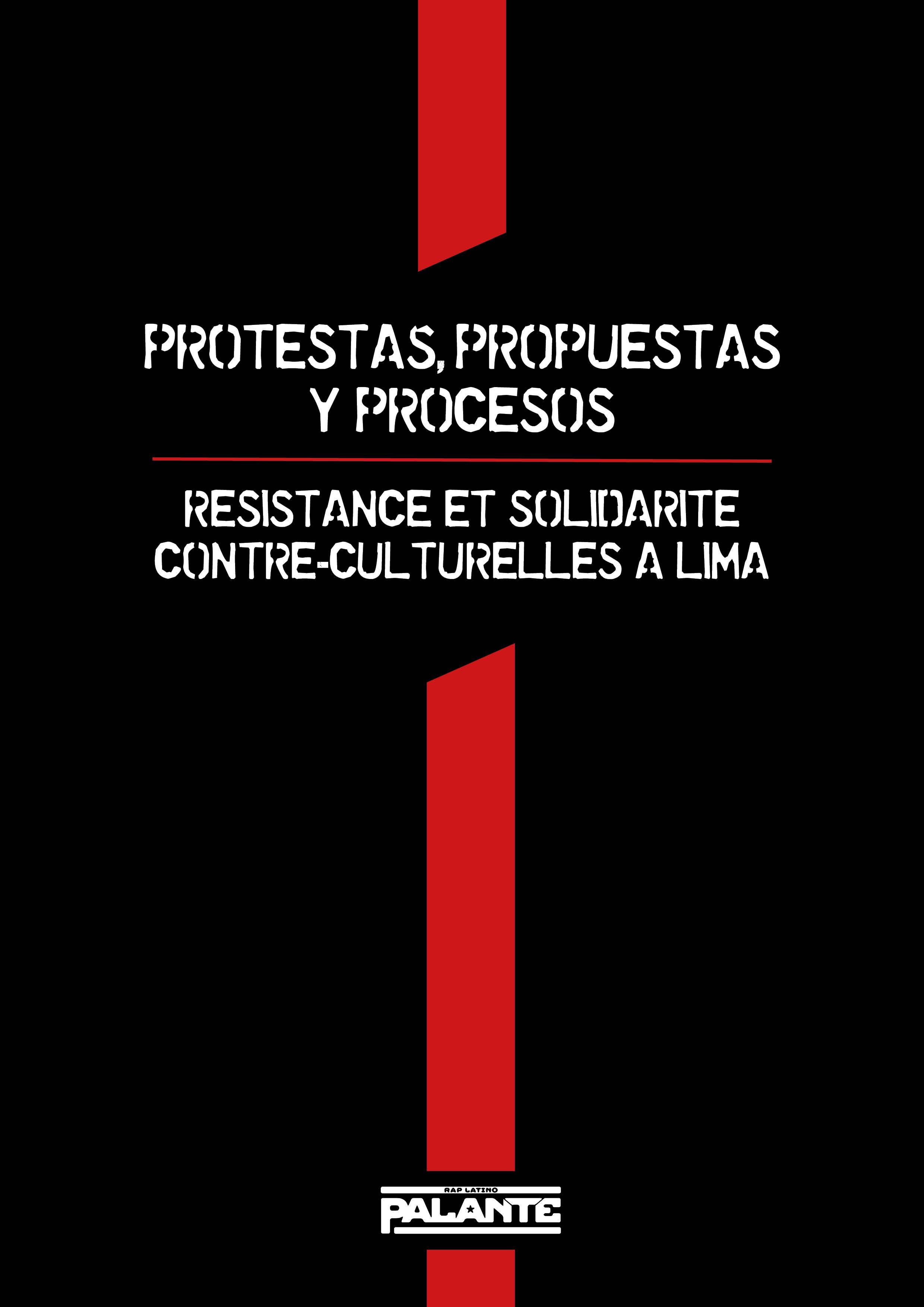 Protestas, propuestas y procesos : Solidarité et résistance contre-culturelles à Lima