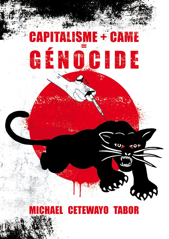 Capitalisme + Came = Génocide (Michael Cetewayo Tabor)