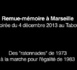Marseille - Des « ratonnades » de 1973 à la Marche pour l'égalité et contre le racisme