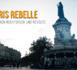 Paris Rebelle - Zwischen Rechtsruck und Revolte