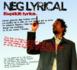 Neg Lyrical 'Etre noir en France'