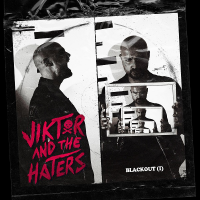 "Viktor & The Haters ""Blackout (I)"""
