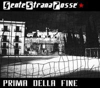 Albums de Gente Strana Posse: 'La storia si ripete' & 'Prima della fine'