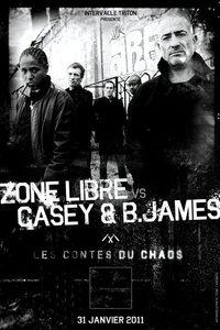 'Les contes du chaos' de Zone Libre vs Casey & B.James le 31 janvier 2011