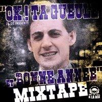 76 oz présente la mixtape 'Ok! Ta gueule et bonne année'