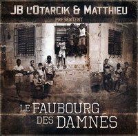 'Le faubourg des damnés' de JB L'Otarcik & Matthieu disponible en mars 2011