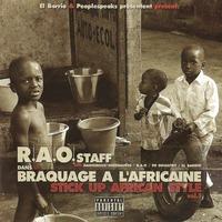 L'album 'Braquage à l'africaine Vol.1' de R.A.O. Staff disponible en CD