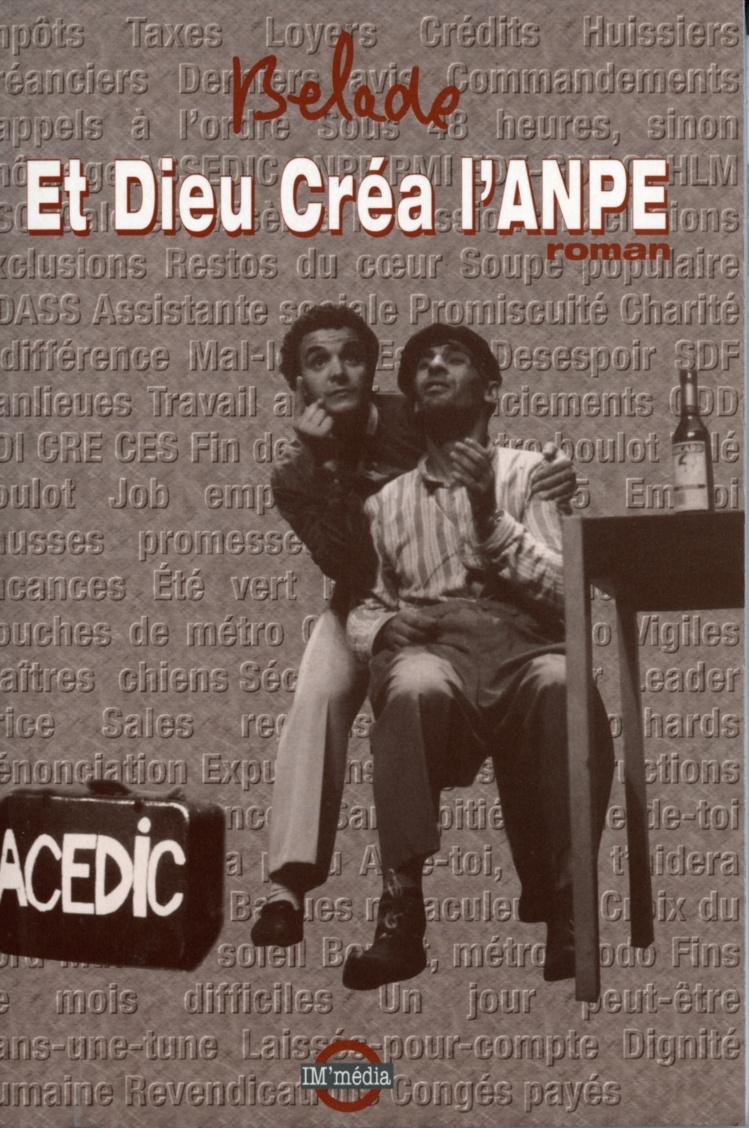 Couverture du roman Et Dieu créa l'ANPE, édité par l'agence IM'média (octobre 1994)