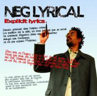 L'album 'Explicit lyrics' de Neg Lyrical disponible en CD et Digital