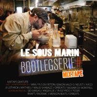 Mixtape 'Bootlegserie#' du Sous Marin
