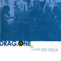 Album solo de Drag.One 'Juste moi même' pour avril 2007