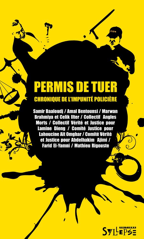 'Permis de tuer - Chronique de l'impunité policière' disponible le 11 septembre 2014