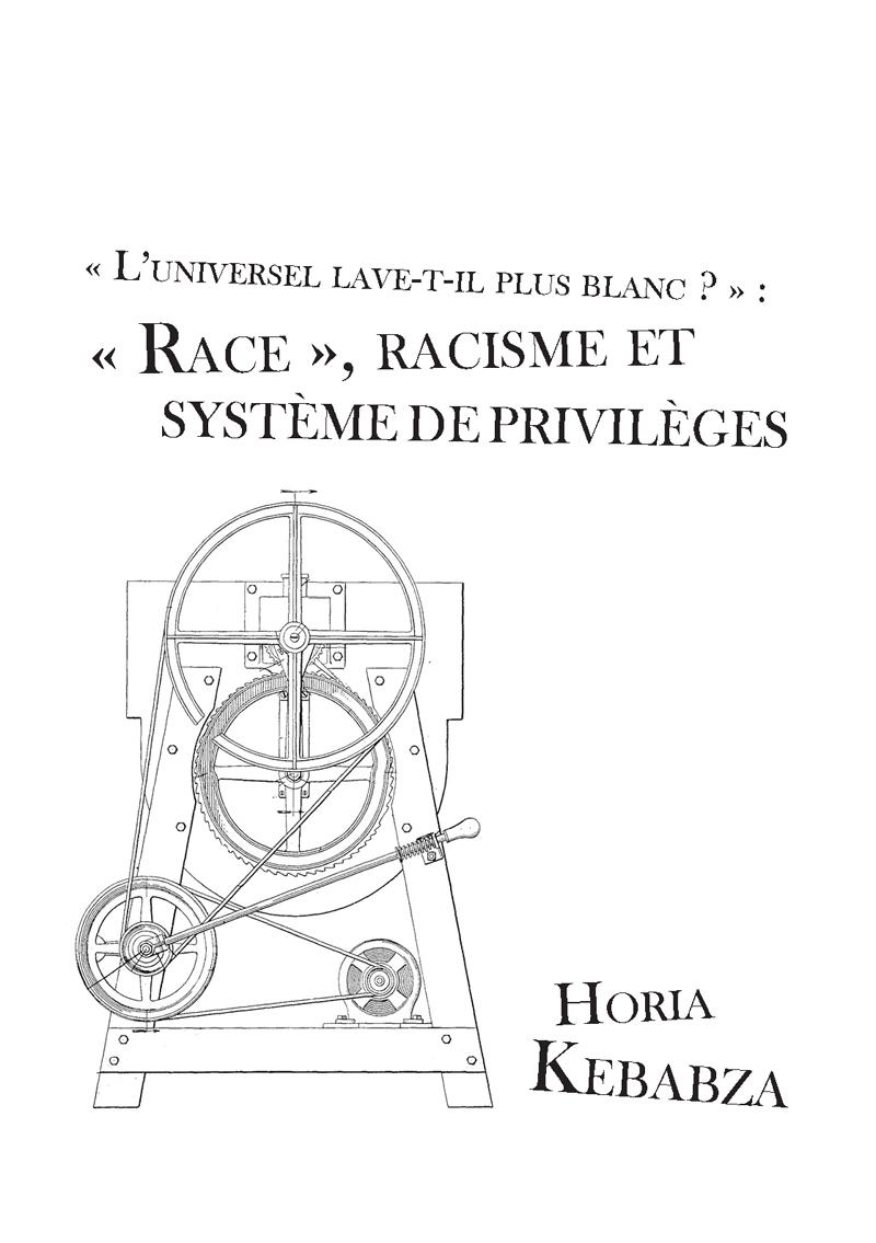 « L'universel lave-t-il plus blanc ? » : « race », racisme et système de privilèges